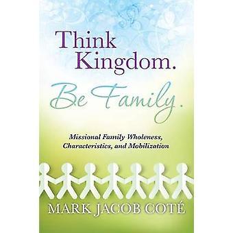 Royaume de think. Être de famille. par Cote & Mark Jacob