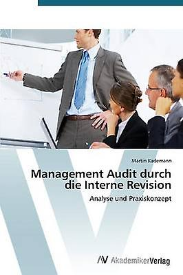Management Audit Durch Die Interne Revision by Kademann Martin
