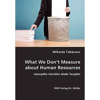 What We Dont Measure about Human Resources by Tabacaru & Mihaela