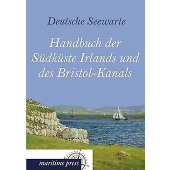 Handbuch Der Sudkuste Irlands Und Des BristolKanals by Deutsche Seewarte