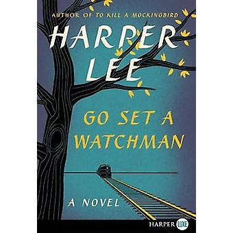 Go Set a Watchman by Harper Lee - 9780062433657 Book