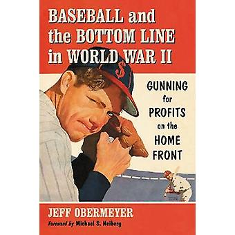 Baseball and the Bottom Line in World War II - Gunning for Profits on