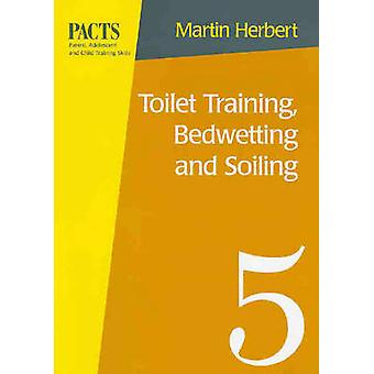 Toilet Training - Bedwetting and Soiling by Martin Herbert - 97808643
