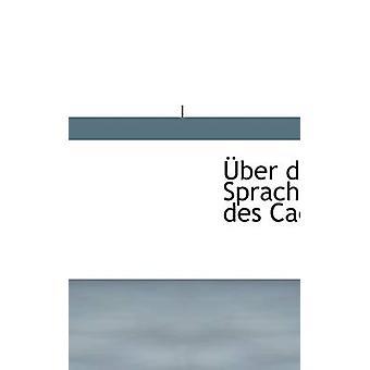 Uber Den Sprachgebrauch Des Caecilius by Becher Ferdinand - 978111075