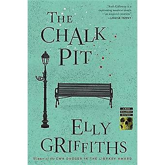 The Chalk Pit by Elly Griffiths - 9781328915351 Book