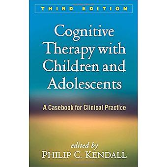 Cognitive Therapy with Children and Adolescents - Third Edition - A Ca