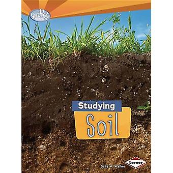Studying Soil by Sally M Walker - 9781467707947 Book
