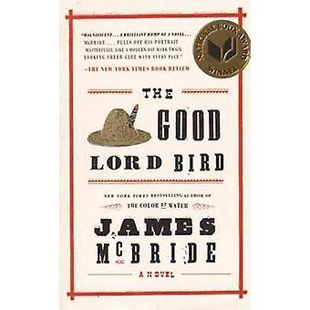 The Good Lord Bird - A Novel by James McBride - 9781594632785 Book