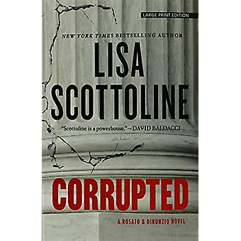 Corrupted (large type edition) by Lisa Scottoline - 9781594139994 Book