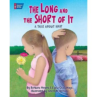 The Long and the Short of it - A Tale About Hair by Lydia Criss Mays -
