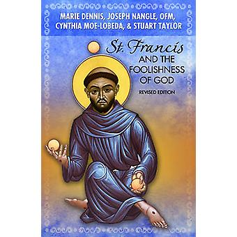 St Francis and the Foolishness of God (2nd Revised edition) by Marie