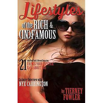Lifestyles of the Rich and (In)Famous by Tierney Fowler - 97819393926