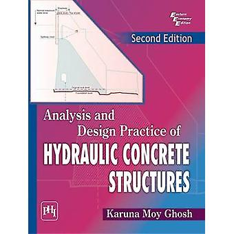 Analysis and Design Practice of Hydraulic Concrete Structures (2nd ed