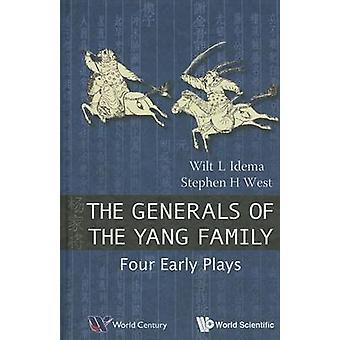 The Generals of the Yang Family - Four Early Plays by Wilt L. Idema -