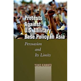 Protests Against U.S. Military Base Policy in Asia - Persuasion and it