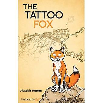 The Tattoo Fox by Alasdair Hutton - Stref - 9781908373939 Book