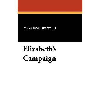 Elizabeths Campaign de Ward & Mrs. Humphry