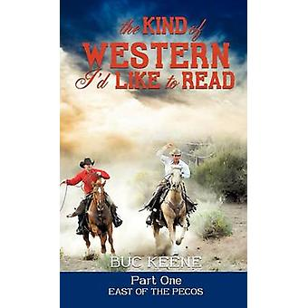 The Kind of Western Id Like to Read  Part One by Keene & Buc