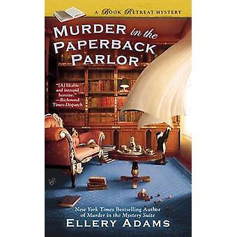 Murder in the Paperback Parlor by Ellery Adams - 9780425265604 Book