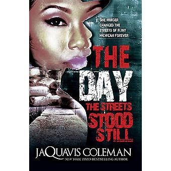 The Day the Streets Stood Still by JaQuavis Coleman