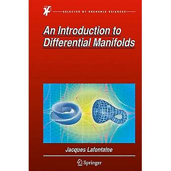 An Introduction to Differential Manifolds by Jacques Lafontaine
