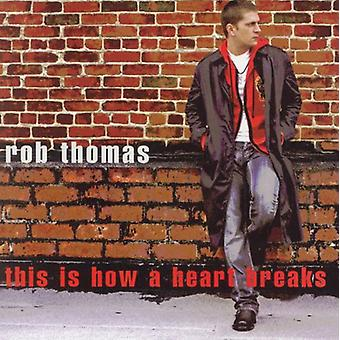 Rob Thomas - This Is How a Heart Breaks USA import