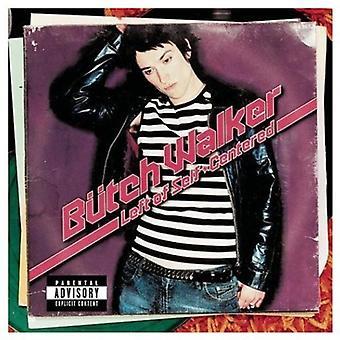 Butch Walker - venstre af Self-Centered [CD] USA import