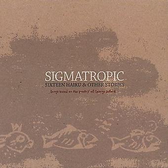 Sigmatropiske - seksten Haiku & andre historier [CD] USA importerer
