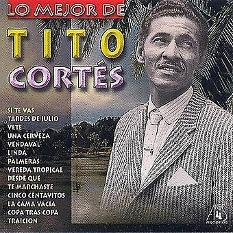 Tito Cortes - Lo import USA Mejor De Tito Cortés [CD]