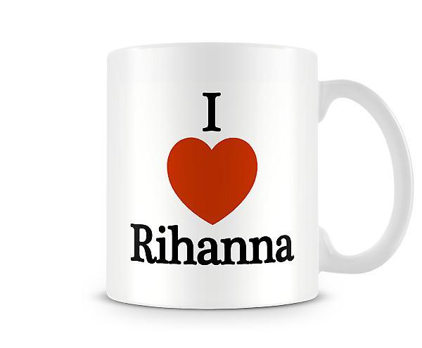 Ik houd van Rihanna Gedrukte Mok