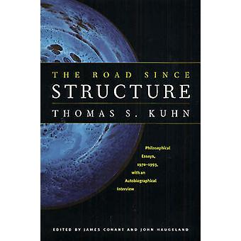 The Road Since Structure - Philosophical Essays - 1970-1993 - with an