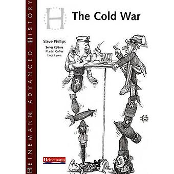 Heinemann Advanced History - Cold War in Europe and Asia by Steve Phil