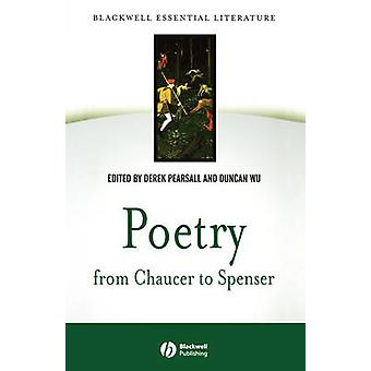 Poetry from Chaucer to Spenser by Derek Pearsall - Duncan Wu - 978063