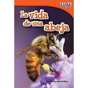 La Vida de una Abeja by Dona Herweck Rice - 9781433344213 Book