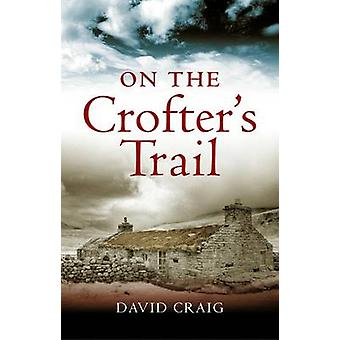 On the Crofter's Trail by Craig David - 9781841588018 Book