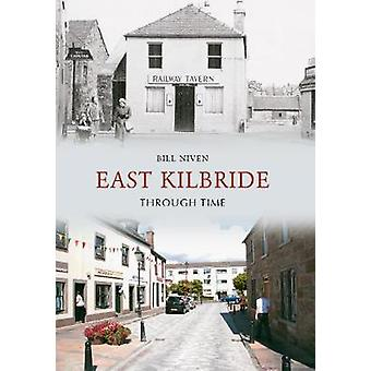 East Kilbride Through Time by Bill Niven - 9781848686786 Book