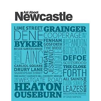 Aal Aboot Newcastle by David Simpson - 9781901888751 Book