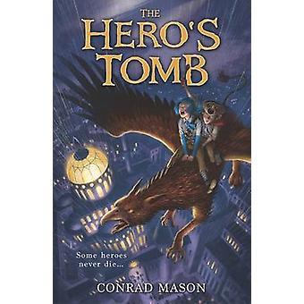 The Hero's Tomb by Conrad Mason - 9781910989135 Book