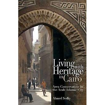 Atteintes du patrimoine au Caire - zone de Conservation dans le monde arabe - Islami