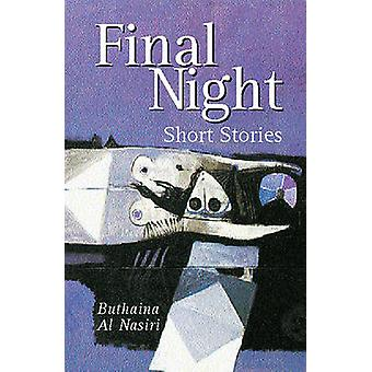 Final Night - Short Stories by Buthaina Al Nasiri - Buthaina Al Nasiri