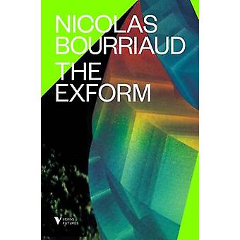 The Exform by Nicolas Bourriaud - 9781784783808 Book