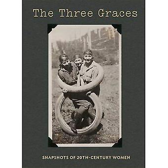 Trzy Gracje: Migawki XX wieku kobiet