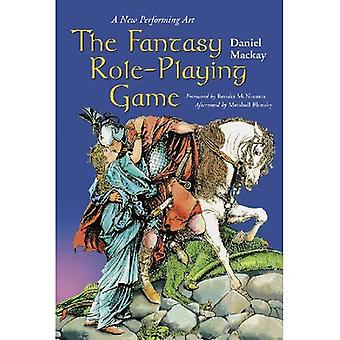 All the Dungeons a Stage: The New Performing Art of Fantasy Role-playing Games