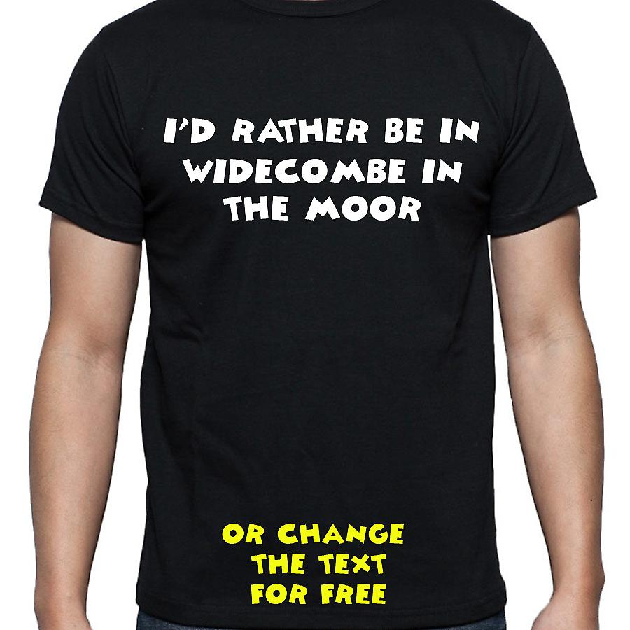 I'd Rather Be In Widecombe in the moor Black Hand Printed T shirt