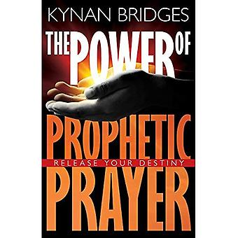 Power of Prophetic Prayer: Release Your Destiny