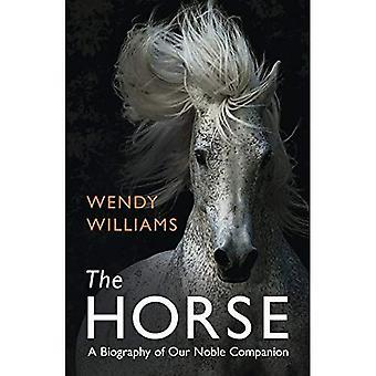 Hästen: En biografi över vår ädla följeslagare