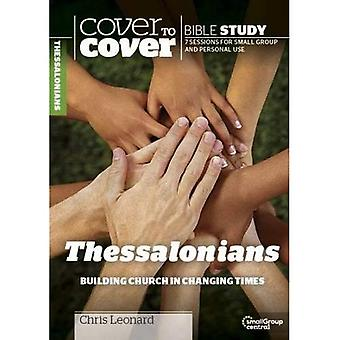 Cover to Cover Bible Study: Thessalonians: Building Church in Changing Times