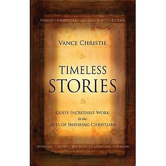 Timeless Stories: God's Incredible Work in the Lives of Inspiring Christians