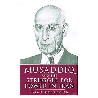 Musaddiq and the Struggle for Power in Iran