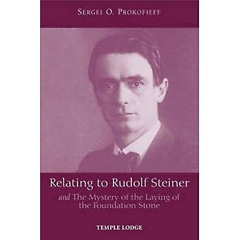 Relating to Rudolf Steiner: and the Mystery of the Laying of the Foundation Stone
